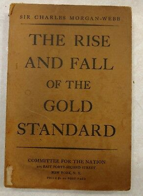 Vintage Book The Rise and Fall of the Gold Standard Charles Morgan-Webb 1934