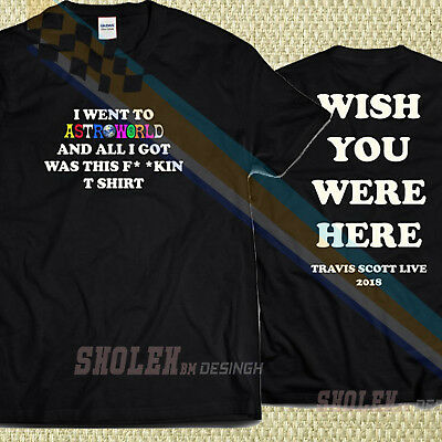 580a0c55e136 2018 Limited Wish You Were Here, I Went To AstroWorld Merch T Shirt Travis  Scott