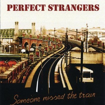 Perfect Strangers - Someone Missed The Train CD CDB NEW