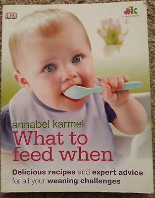 Annabel Karmel - What to Feed When Book, Delicious Recipes/Expert Advice/Weaning