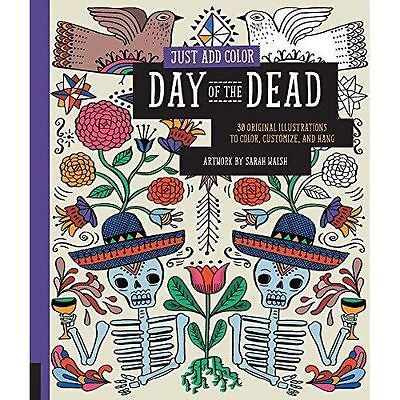 Just Add Color Day of the Dead 30 Original Illustrations colouring drawing adult