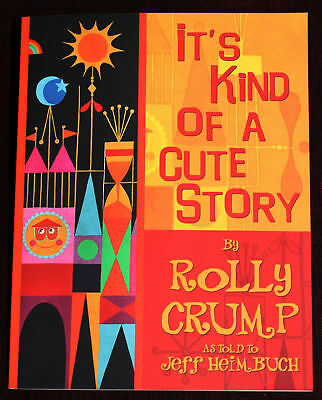 Walt Disney Imagineering Rolly Crump BOOK It's Kind of a Cute Story Disneyland