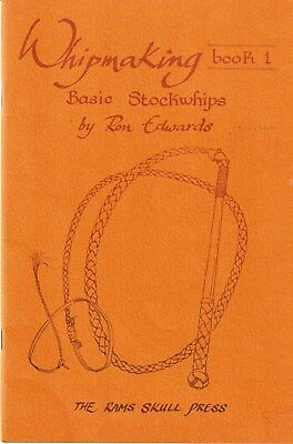 Whipmaking BASIC STOCKWHIPS Ron Edwards Leather BOOK Great details