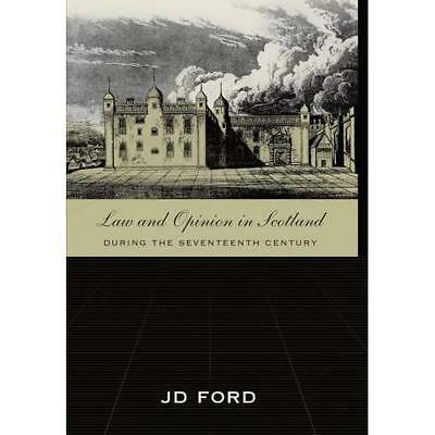 Law and Opinion in Scotland During the Seventeenth Century J.D. Ford