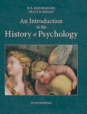 An Introduction to the History of Psychology by B R Hergenhahn, Tracy Henley...