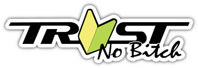 Trust No B-tch Sticker Car Bumper Decal  - 9'', 12'' or 14''