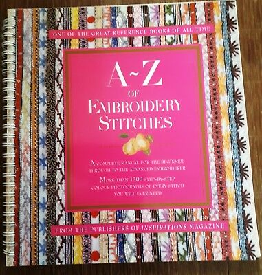A-Z of Embroidery Stitches - Complete Manual for the Beginner Through to Advance
