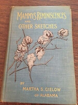 Mammy's Reminiscences & Other Sketches by Martha Sawyer Gielow- Negro literature