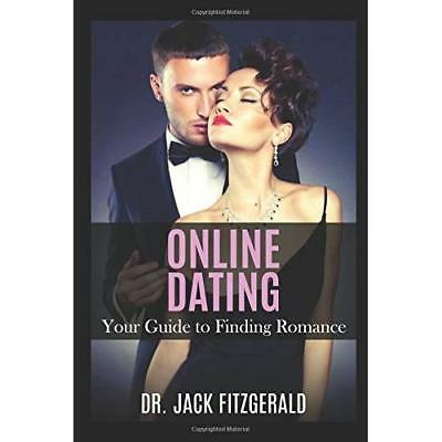Online Dating: Your Guide To Finding Romance Jack Fitzgerald