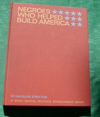 Vintage 1965 Book Negroes Who Helped Build America Madeline Robinson Stratton
