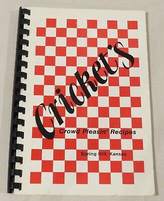 Crickets Crowd Pleasin' Recipes, Cookbook from closed restaurant, Spring Hill KS