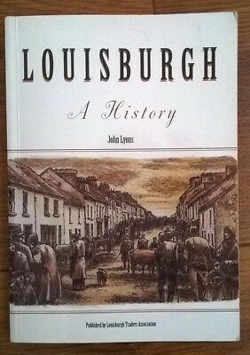 Louisburgh A History By John Lyons, Kilgavower, Co. Mayo, Ireland
