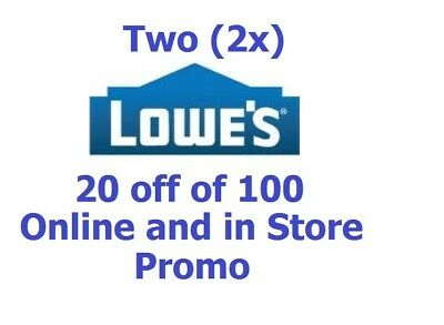2 Lowes 20 off 100 in store & online Promo discount Fast Delivery exp 10/14