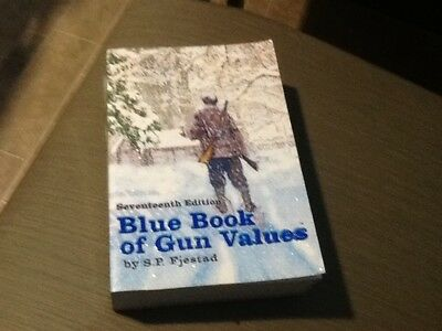 Seventeenth edition Blue Book Of Gun Values S. P. Fjestad Softcover