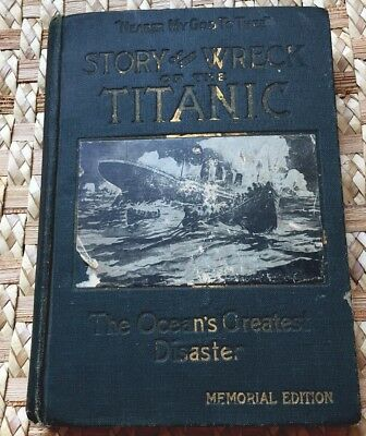 STORY OF THE WRECK OF THE TITANIC-The Ocean's Greatest Disaster-Memorial Ed.1912
