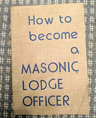 How to Become A MASONIC LODGE OFFICER  H.L Haywood 1975