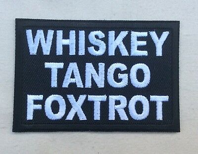 Whiskey Tango Foxtrot Patch WTF Iron On Military Morale Patch
