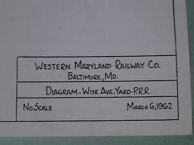 Western Maryland Railway Co. Wise Ave Yard  Diagram PRR  Baltimore, MD 3-6-1962