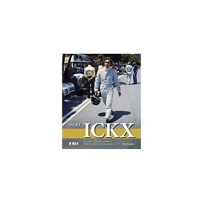 Jacky Ickx - Mister Le Mans, And Much More - Livre Neuf