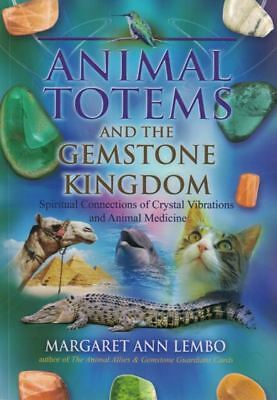 Animal Totems And The Gemstone Kingdom by Margaret Ann Lembo NEW