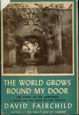 The world grows round my door: The story of The Kampong, a home on the edge of t