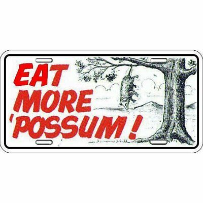 Eat More Possum Novelty Auto Tag Car Metal Automobile License Plate