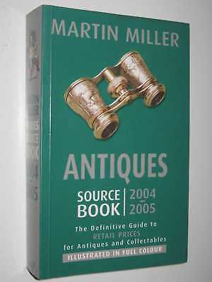 Antiques Source book 2004-2005 by MARTIN MILLER - 2004 Large PB 1844427951
