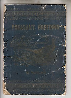1894 Booklet - Pheasant Breeding - By Wallace - Wallace & Son - Lucas O.
