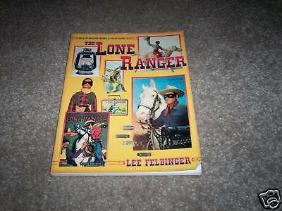 Collector's Reference & Value Guide to the Lone Ranger by Lee Felbinger