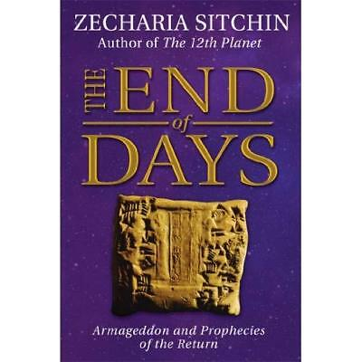 The End of Days: Armageddon and Prophecies of the Return Sitchin, Zecharia