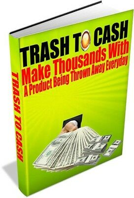 Trash To Cash, small business, home business, start today