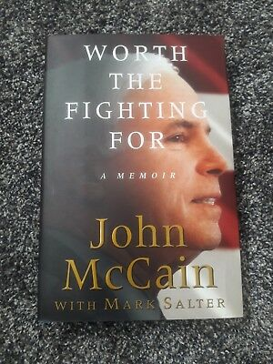 Worth The Fighting For  A Memoir John McCain First Trade Edition Book