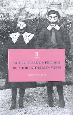 Not to Speak of the Dog: 101 Short Stories in Ve,Excellent,Books,mon0000095837
