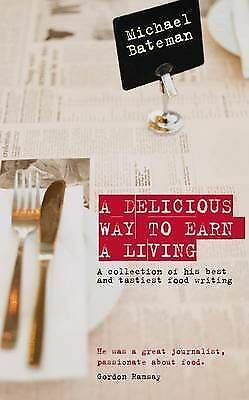A Delicious Way to Earn a Living: A Collection o,Excellent,Books,mon0000105632