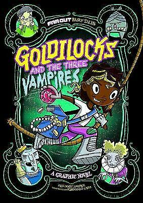 Goldilocks and the Three Vampires: A Graphic Novel (Far out Fairy Tales: Far out