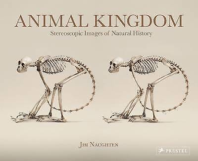 Animal Kingdom: Stereoscopic Images of Natural History,Jim Naughten,Excellent Bo