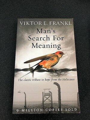 Man's Search For Meaning: The classic tribute to hope from the Holocaust by...