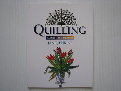 Quilling Techniques And Inspiration - Jane Jenkins.