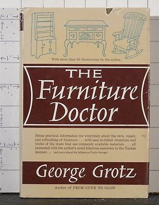 THE FURNITURE DOCTOR   by George Grotz  1962 Hardcover  607