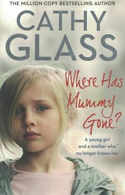 Where Has Mummy Gone by Cathy Glass NEW