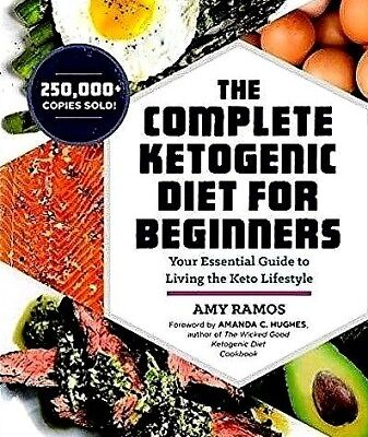 The Complete Ketogenic Diet for Beginners: Your Essential Guide to Living the...