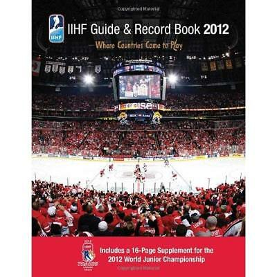 IIHF Guide and Record Book 2012 International Ice Hockey Federation (Corporate A