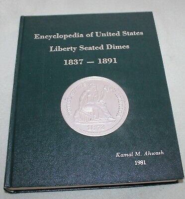 Encyclopedia of United States Liberty Seated Dimes 1837-1891 Ahwash