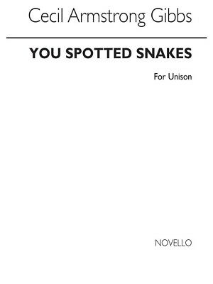Armstrong Gibbs: You Spotted Snakes Unison Voice Present Gift SHEET MUSIC BOOK
