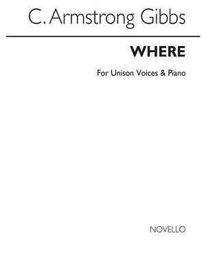 Cecil Armstrong Gibbs: Where Unison Unison Voice Present Gift SHEET MUSIC BOOK