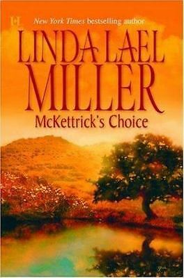 McKettrick's Choice by Linda Lael Miller (2005, Hardcover)