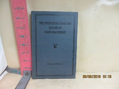 John Deere Book , The Operation , Care And Repair Of Farm Machinery , Sixteenth