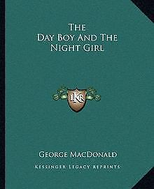 The Day Boy and the Night Girl by MacDonald, George | Book | condition very good