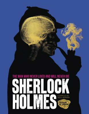 Sherlock Holmes: The Man Who Never Lived And Will Never Die,Other,New Book mon00
