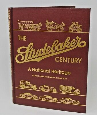 The Studebaker Century A National Heritage by Asa Hall & Richard Langworth Book